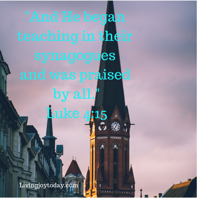 and he began teaching in their synagogues and was praised by all.